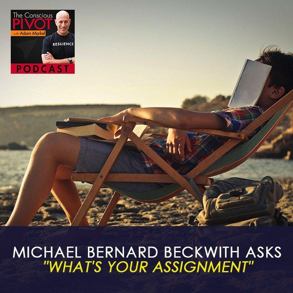"Michael Bernard Beckwith Asks ""What's Your Assignment"""