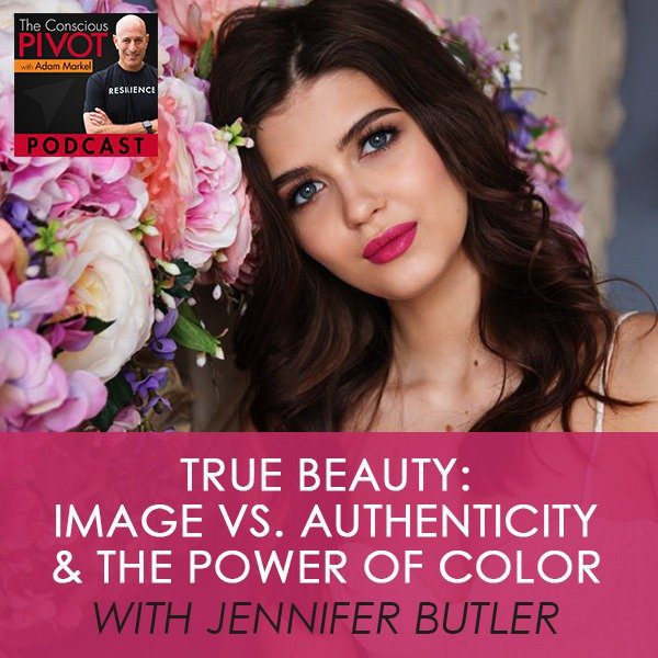 True Beauty: Image vs. Authenticity & The Power of Color with Jennifer Butler