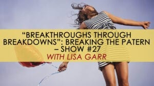 PR 028 | Breakthroughs through Breakdowns