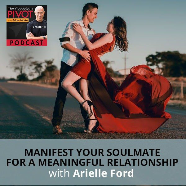 Manifest Your Soulmate For A Meaningful Relationship with Arielle Ford