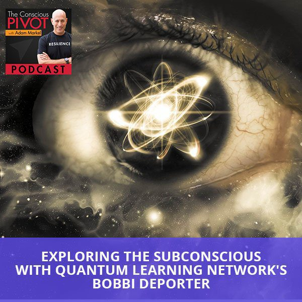 Exploring The Subconscious With Quantum Learning Network's Bobbi DePorter