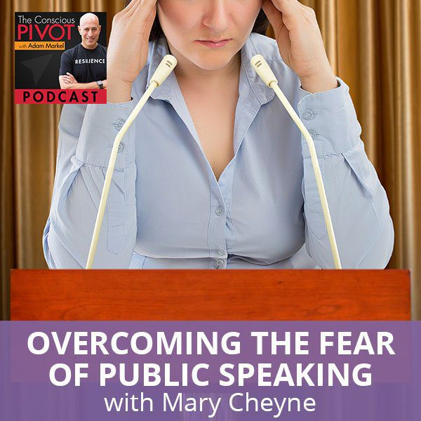 Overcoming The Fear Of Public Speaking with Mary Cheyne
