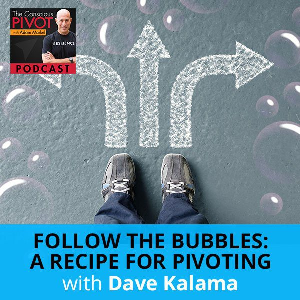 Follow The Bubbles: A Recipe For Pivoting with Dave Kalama