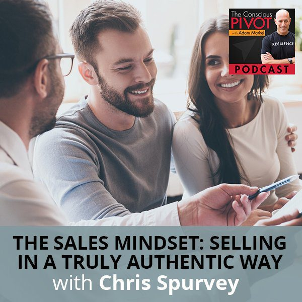 The Sales Mindset: Selling In A Truly Authentic Way with Chris Spurvey