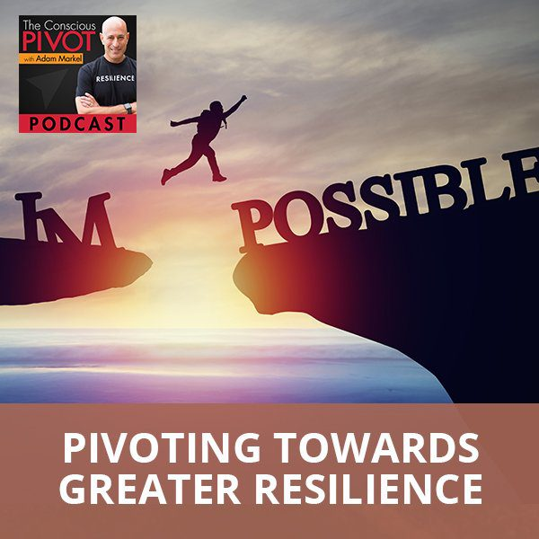 Pivoting Towards Greater Resilience