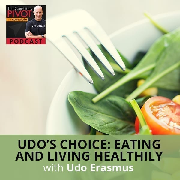 Udo's Choice: Eating And Living Healthily With Udo Erasmus