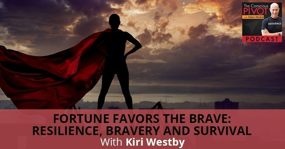 PR Kiri Westby | Fortune Favors The Brave
