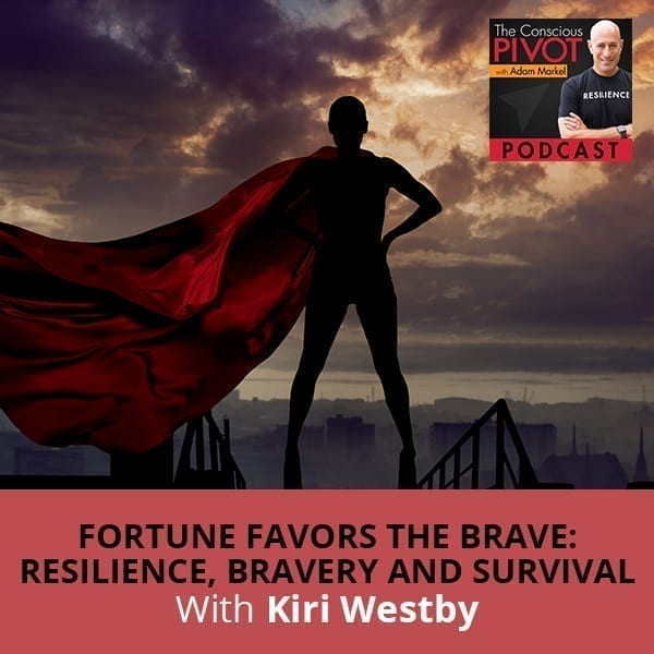 Fortune Favors The Brave: Resilience, Bravery and Survival