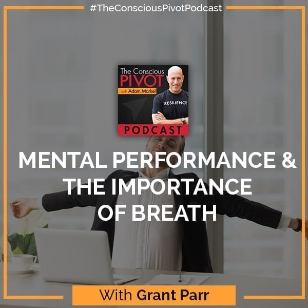 Mental Performance & The Importance of Breath With Grant Parr