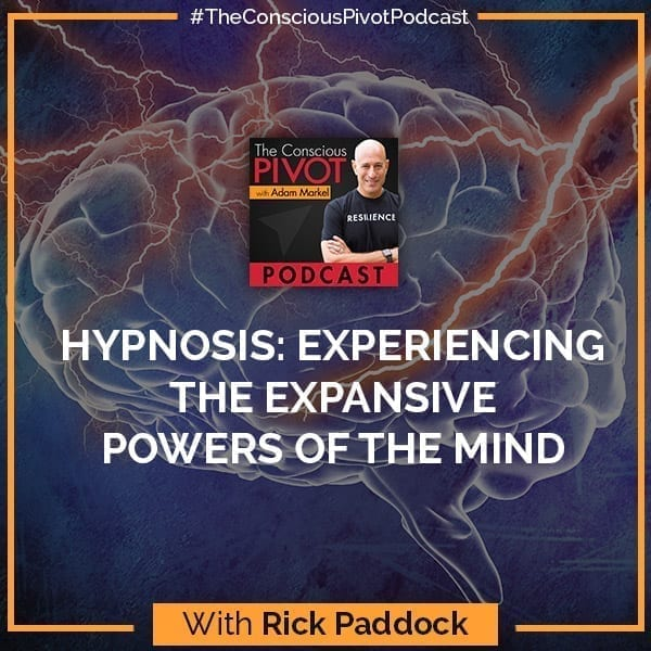 Hypnosis: Experiencing The Expansive Powers Of The Mind With Rick Paddock
