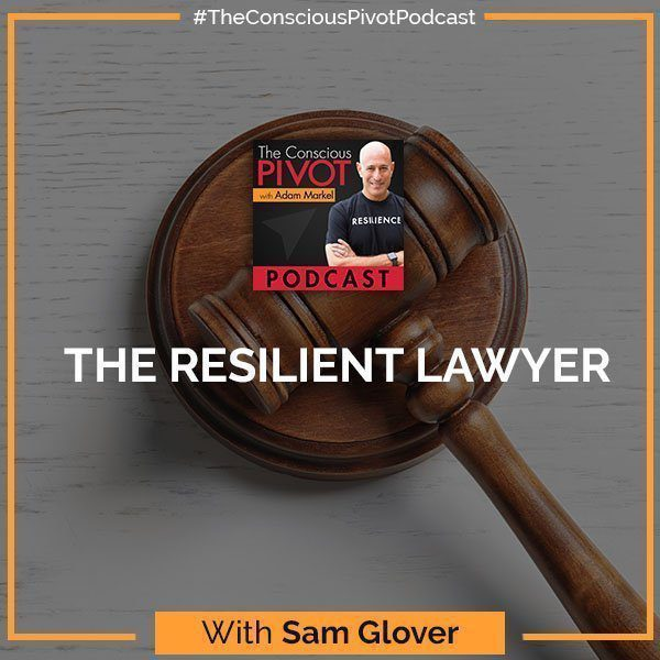 The Resilient Lawyer With Sam Glover