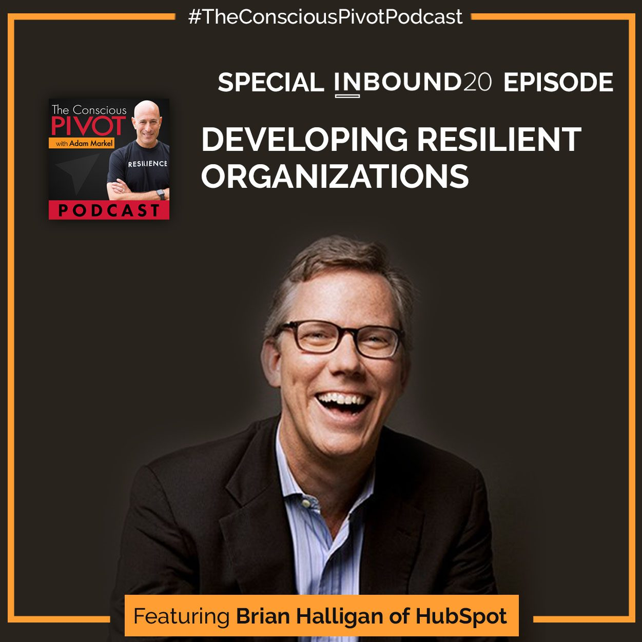 Developing Resilient Organizations Featuring Brian Halligan of HubSpot