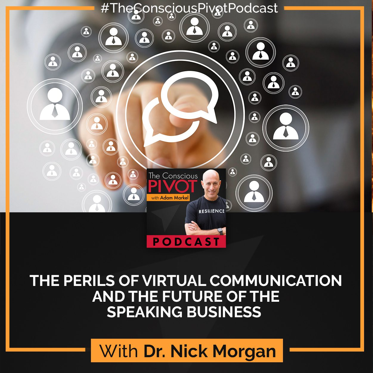 The Perils Of Virtual Communication And The Future Of The Speaking Business With Dr. Nick Morgan