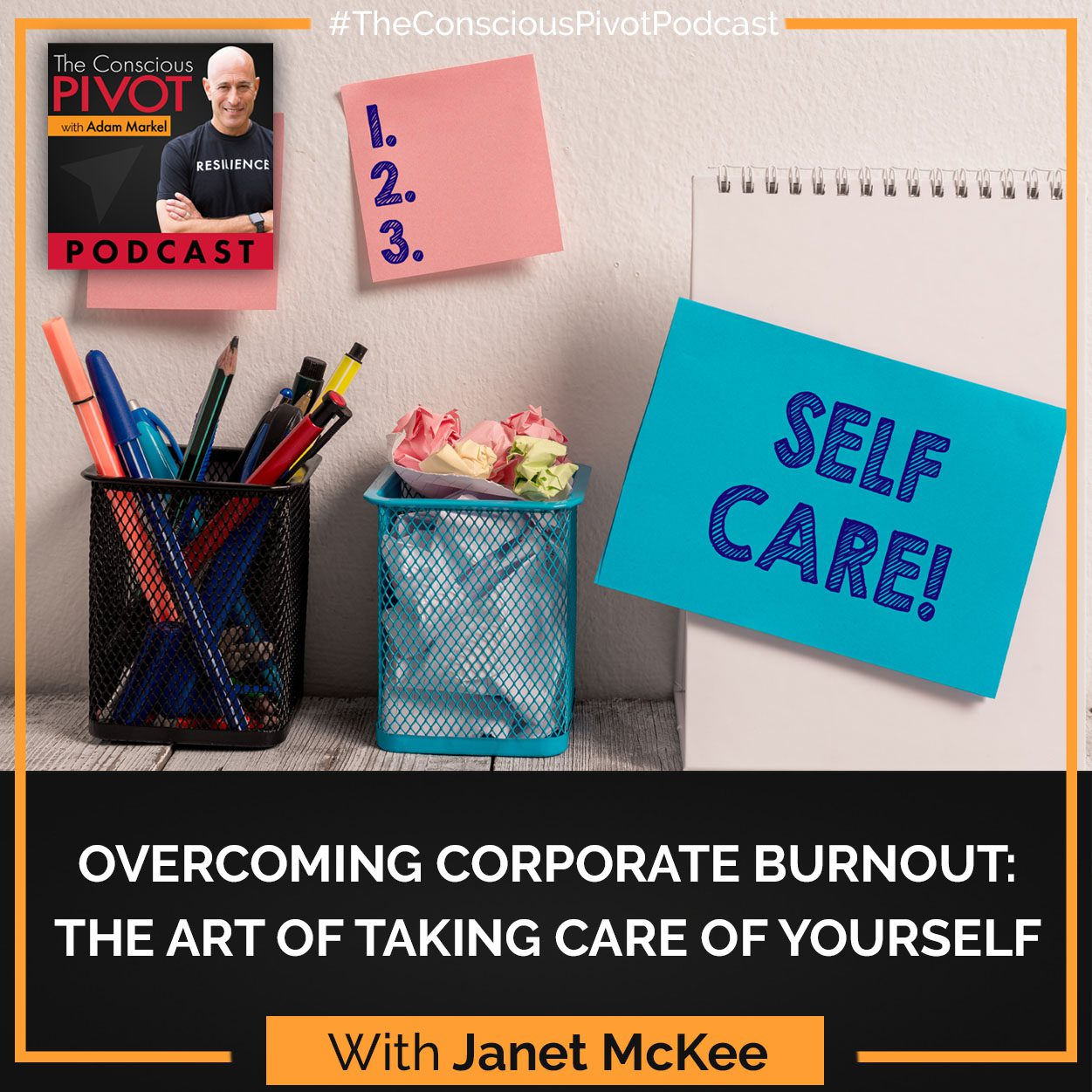 Overcoming Corporate Burnout: The Art Of Taking Care Of Yourself With Janet McKee