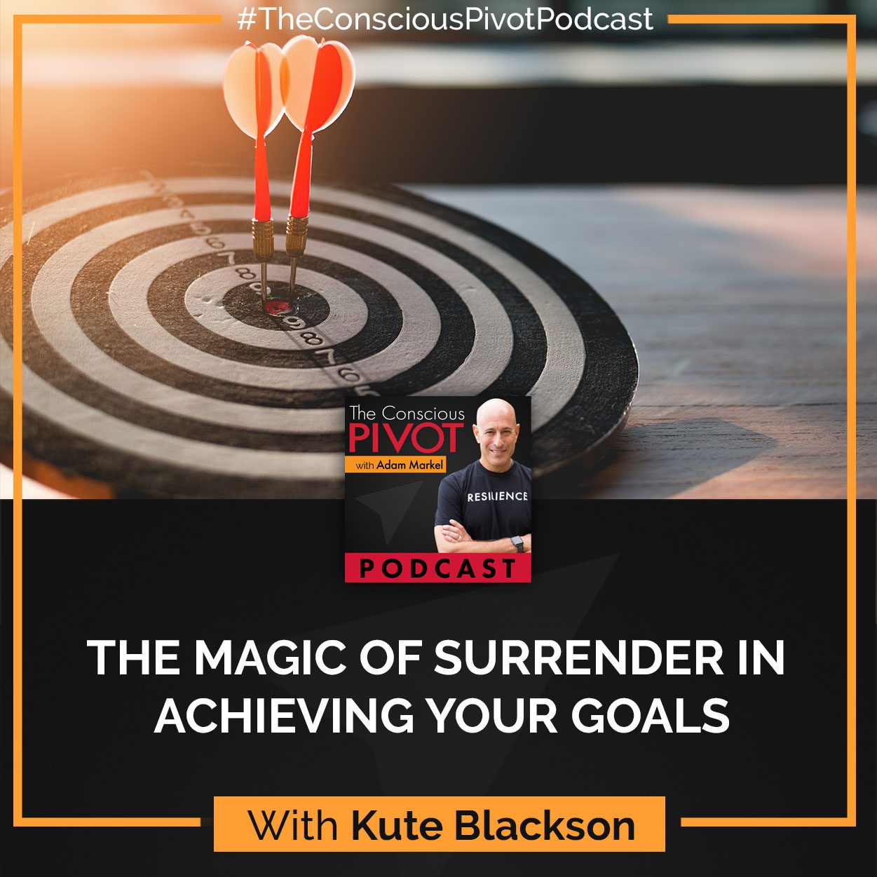The Magic of Surrender In Achieving Your Goals (with Kute Blackson)