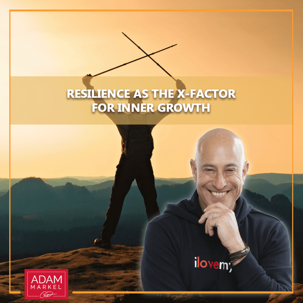 Resilience as the X-Factor for Inner Growth