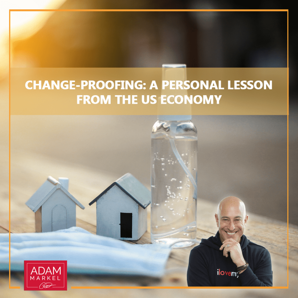 Change Proofing: A Personal Lesson from the US Economy