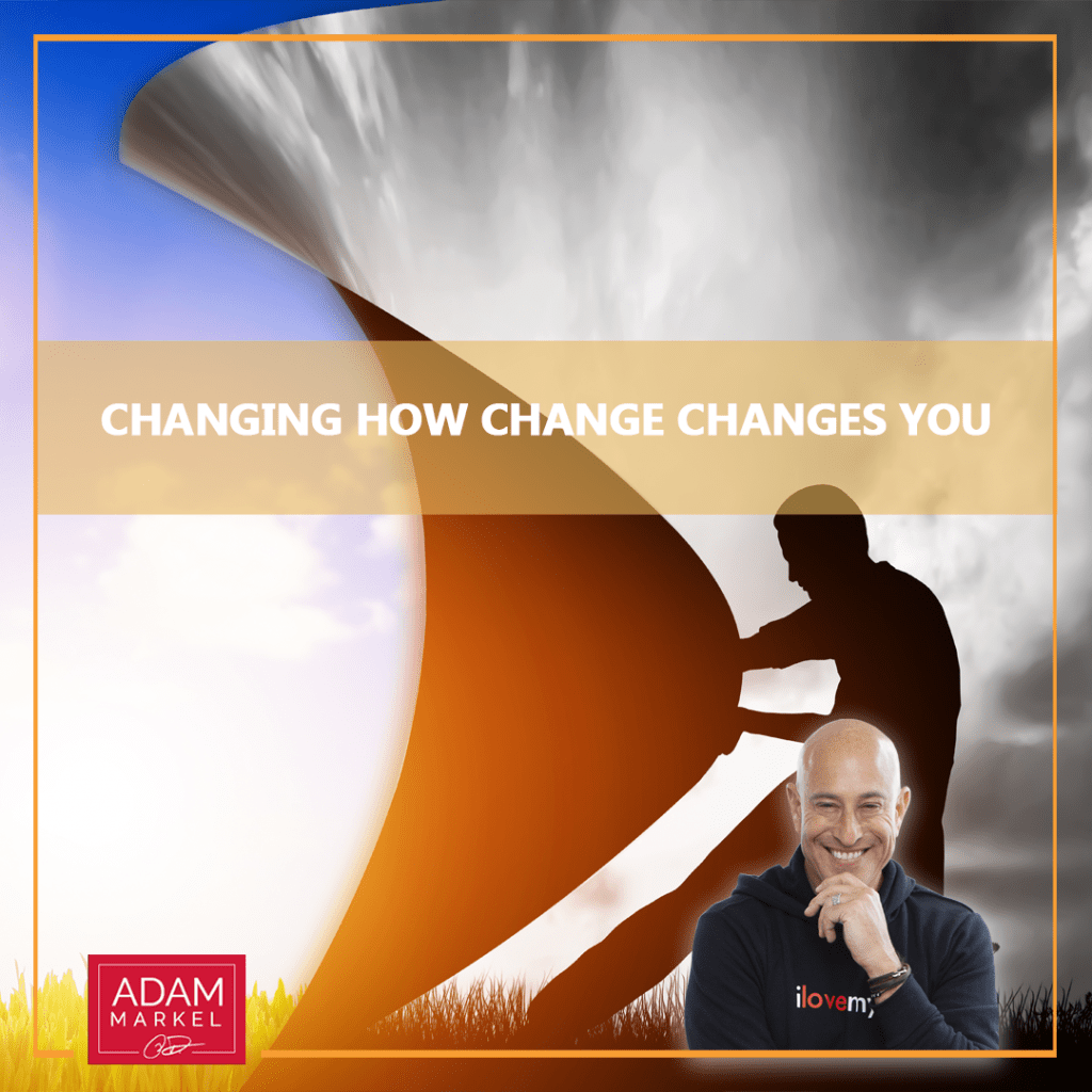 Changing How Change Changes You