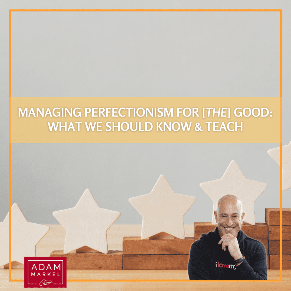 Managing Perfectionism for [the] Good