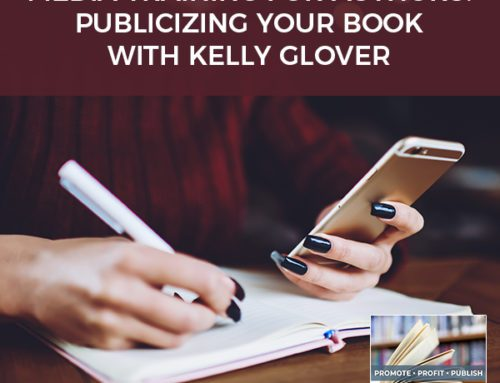Media Training For Authors: Publicizing Your Book With Kelly Glover