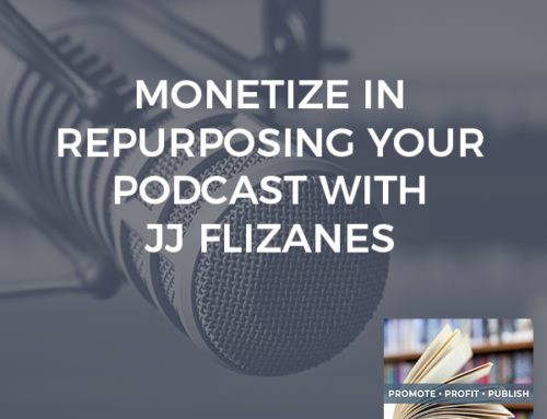 Monetize In Repurposing Your Podcast With JJ Flizanes