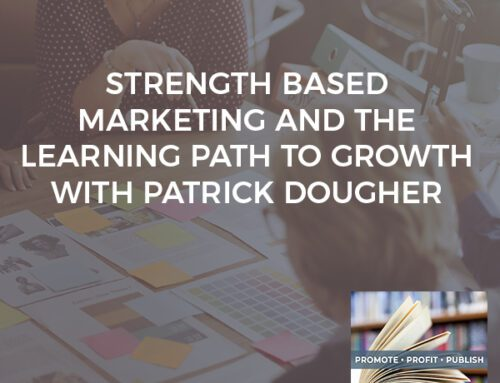 Strength Based Marketing And The Learning Path To Growth With Patrick Dougher
