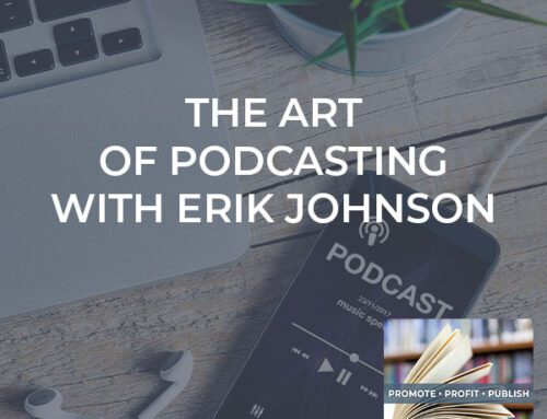 The Art Of Podcasting With Erik Johnson