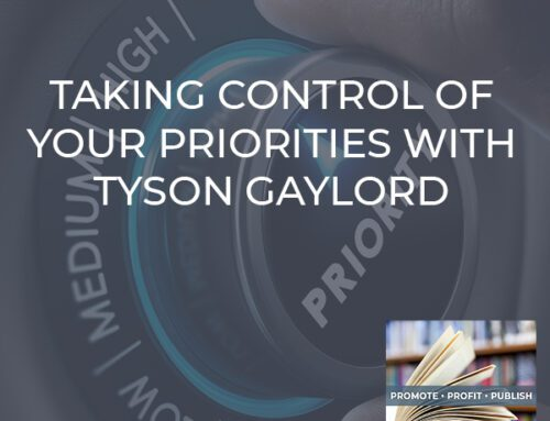Taking Control Of Your Priorities With Tyson Gaylord