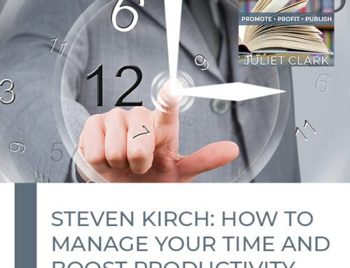 Steven Kirch: How To Manage Your Time And Boost Productivity