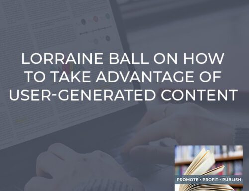 Lorraine Ball On How To Take Advantage Of User-Generated Content