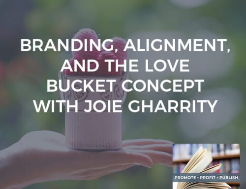 Branding, Alignment, And The Love Bucket Concept With Joie Gharrity