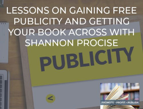 Lessons On Gaining Free Publicity And Getting Your Book Across With Shannon Procise