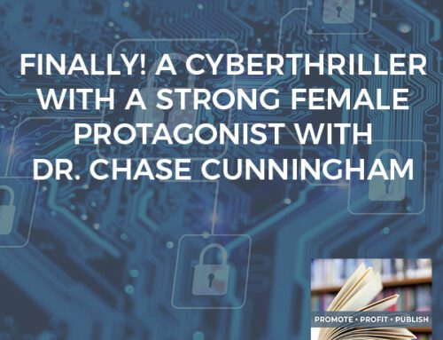 FINALLY! A Cyberthriller With A Strong Female Protagonist With Dr. Chase Cunningham